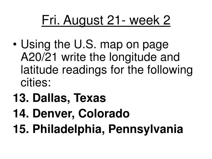 Fri. August 21- week 2