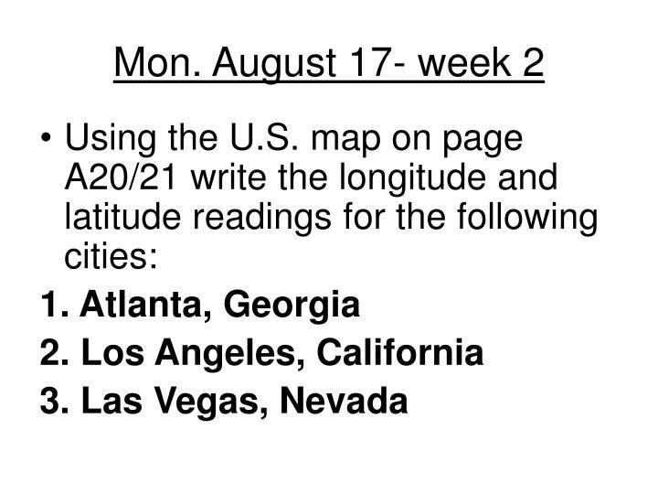 Mon. August 17- week 2