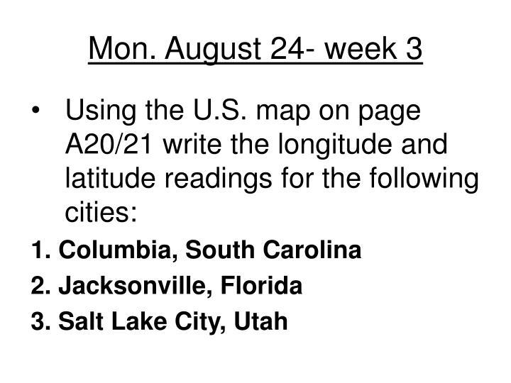Mon. August 24- week 3