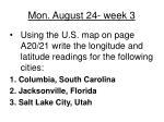 mon august 24 week 3