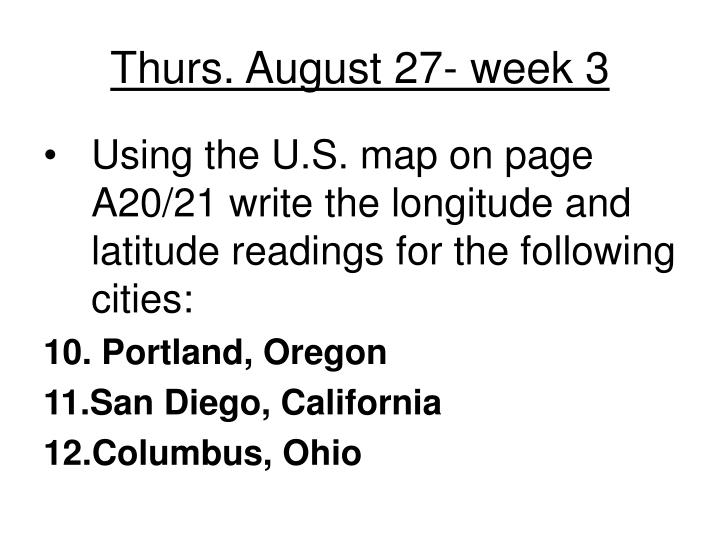 Thurs. August 27- week 3