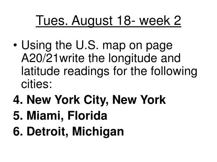 Tues. August 18- week 2