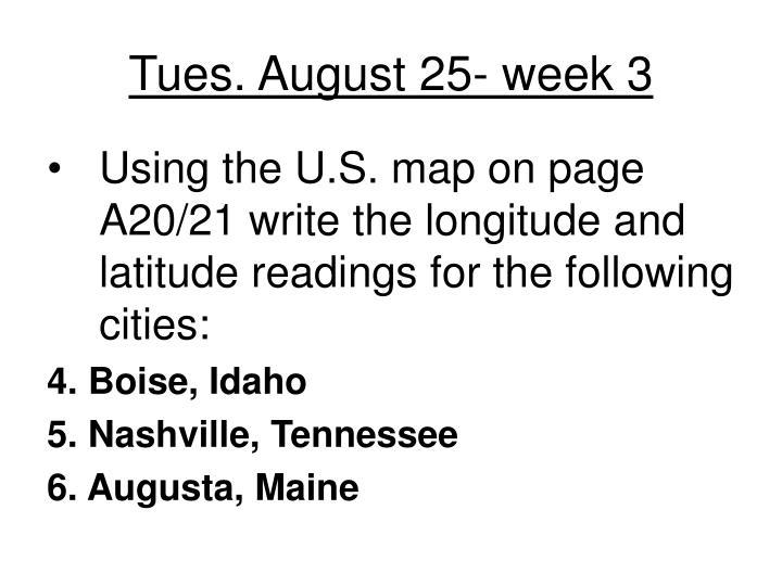 Tues. August 25- week 3