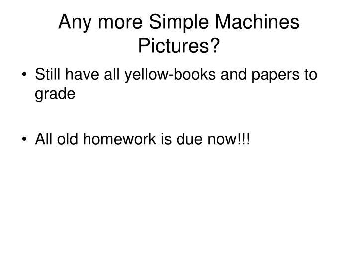 Any more Simple Machines Pictures?