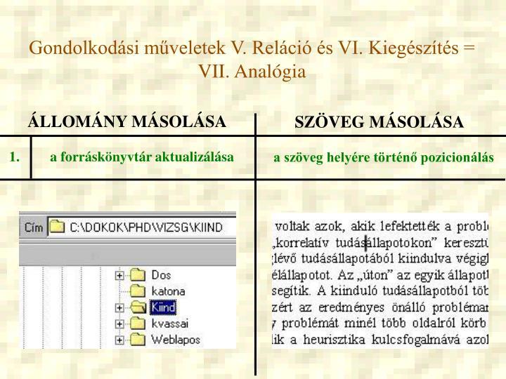 Gondolkodási műveletek V. Reláció és VI. Kiegészítés = VII. Analógia