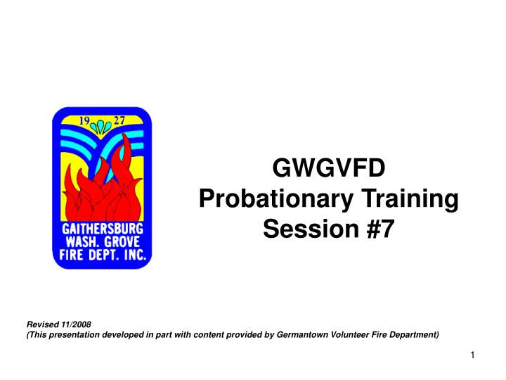 Gwgvfd probationary training session 7