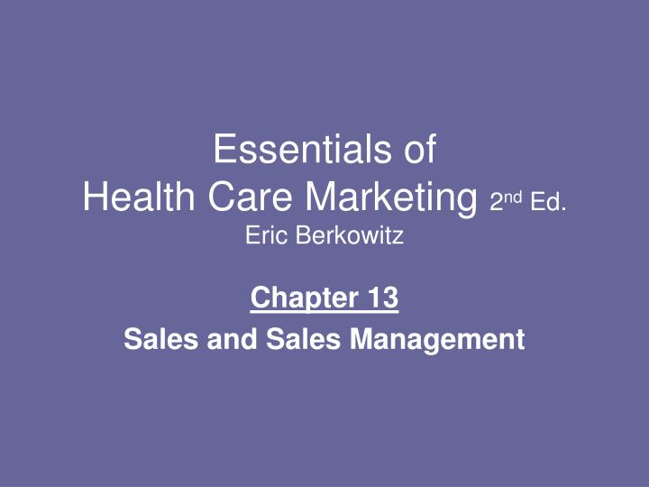 Essentials of health care marketing 2 nd ed eric berkowitz