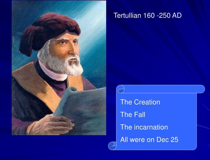 Tertullian 160 -250 AD