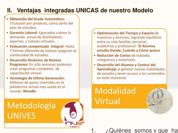 II.   Ventajas  integradas UNICAS de nuestro Modelo Educativo: