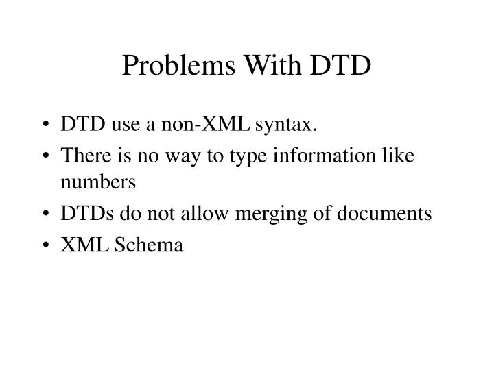 Problems With DTD
