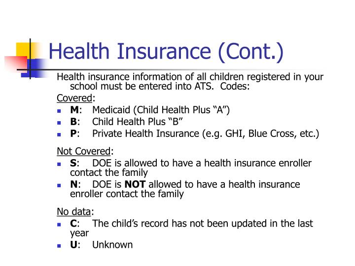 Health insurance information of all children registered in your school must be entered into ATS.  Codes: