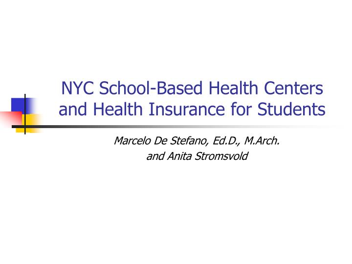 Nyc school based health centers and health insurance for students