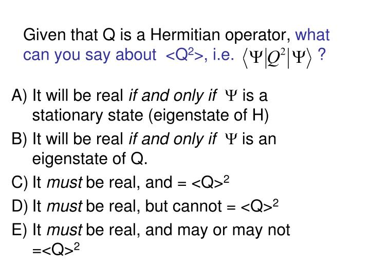 Given that Q is a Hermitian operator,