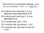 given that q is a hermitian operator what can you say about q 2 i e