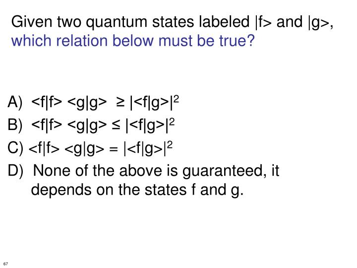 Given two quantum states labeled |f> and |g>,