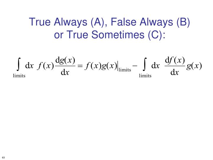 True Always (A), False Always (B) or True Sometimes (C):