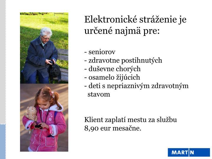 Elektronické stráženie je určené najmä pre: