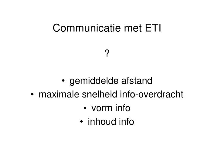 Communicatie met ETI