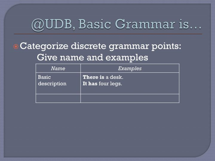@UDB, Basic Grammar is…