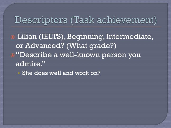 Descriptors (Task achievement)