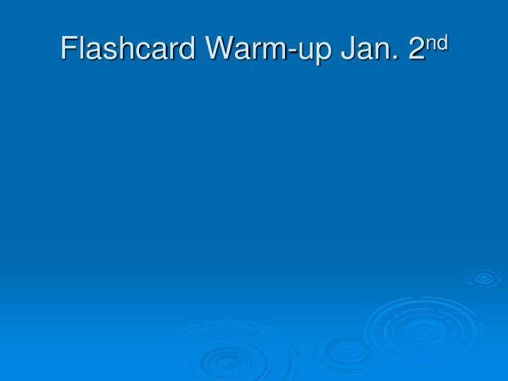 Flashcard Warm-up Jan. 2