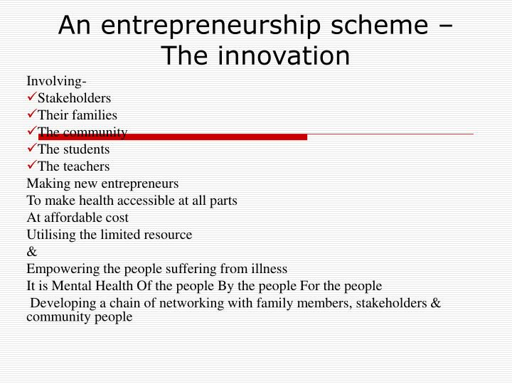 An entrepreneurship scheme – The innovation
