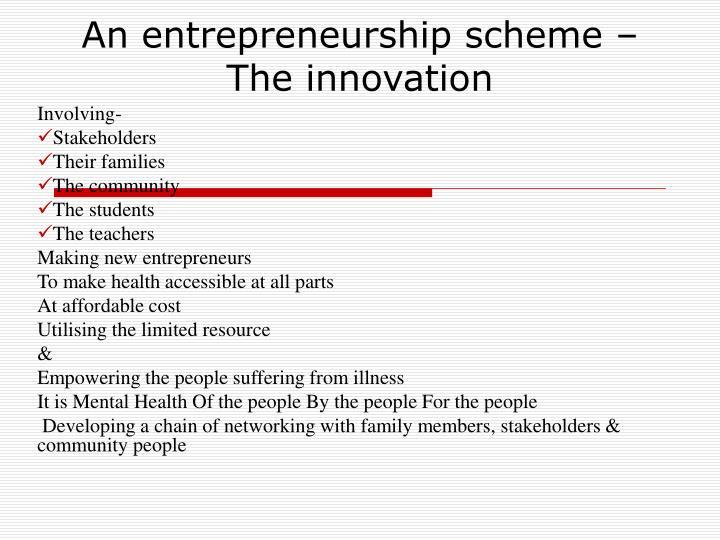 An entrepreneurship scheme – The innovation
