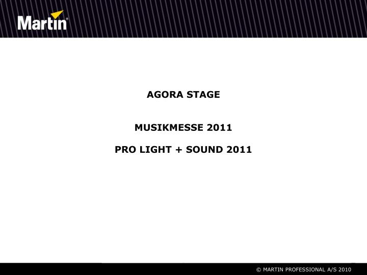 Agora stage musikmesse 2011 pro light sound 2011