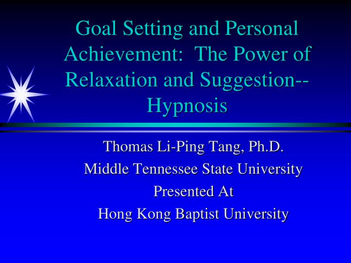 Goal setting and personal achievement the power of relaxation and suggestion hypnosis