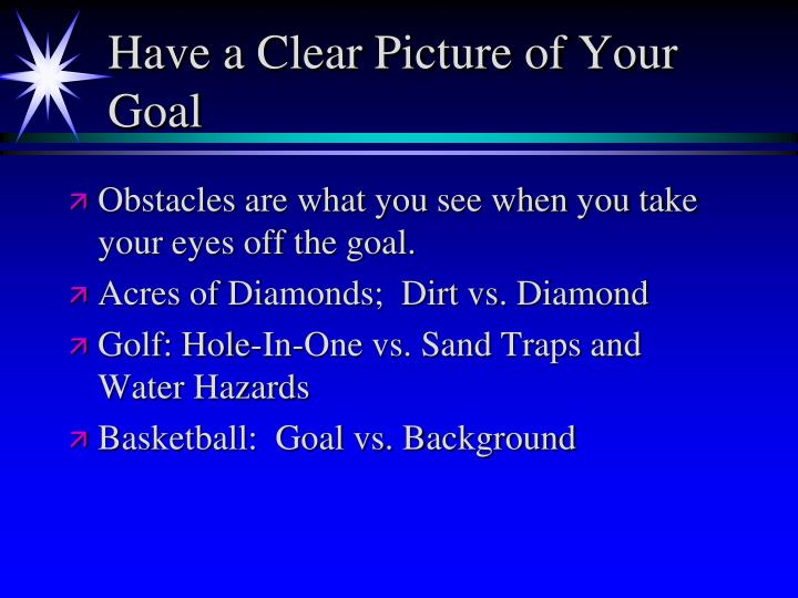Have a Clear Picture of Your Goal