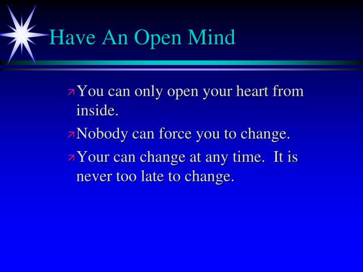 Have An Open Mind