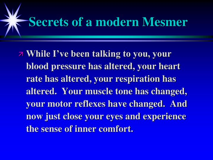 Secrets of a modern Mesmer