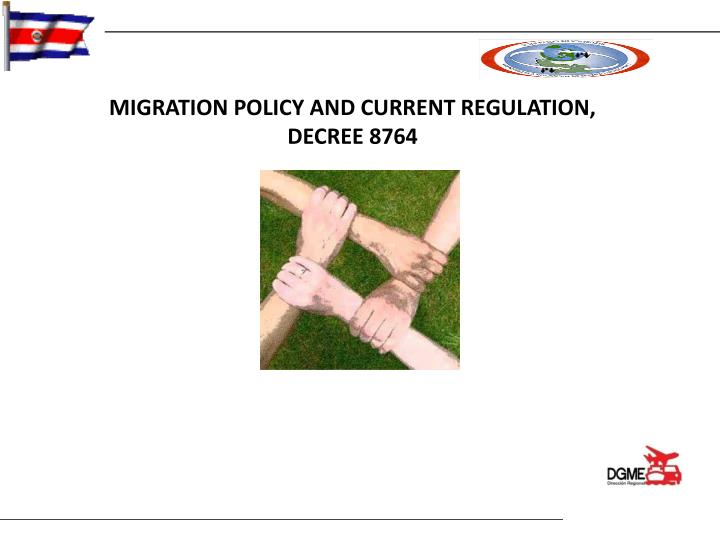 MIGRATION POLICY AND CURRENT REGULATION,