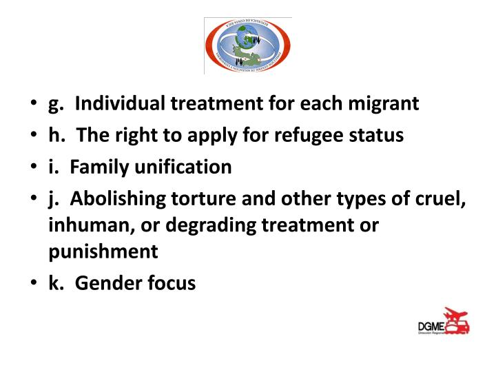 g.  Individual treatment for each migrant