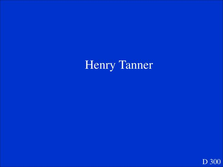 Henry Tanner