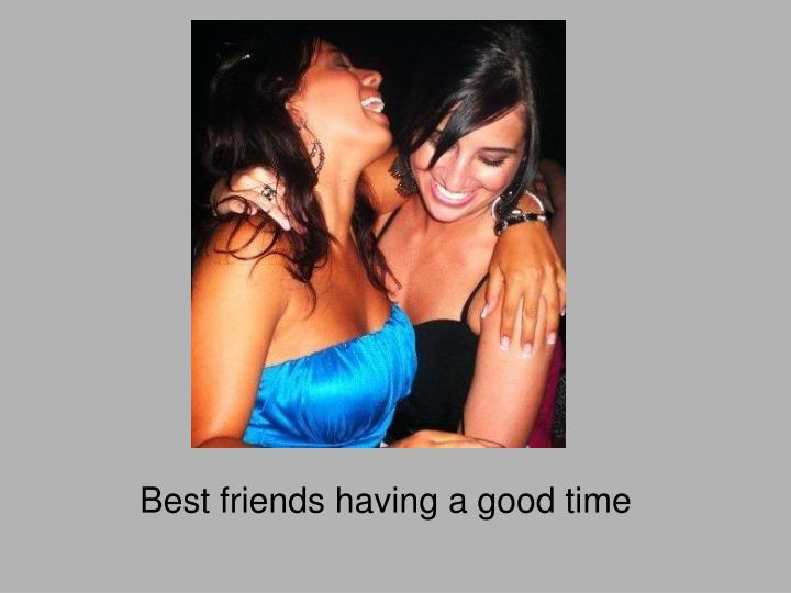 Best friends having a good time