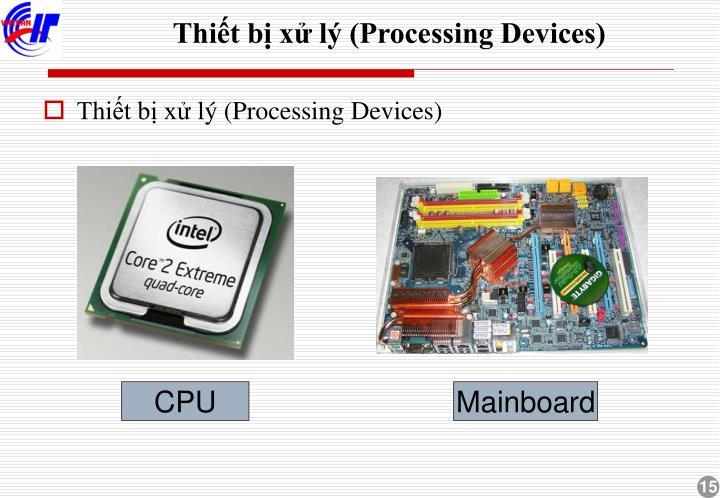 Thiết bị xử lý (Processing Devices)