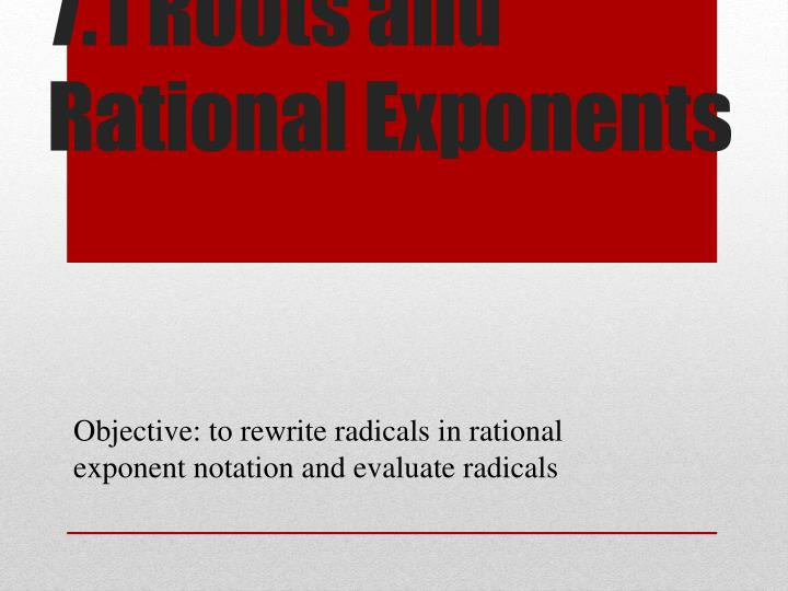 7.1 Roots and Rational Exponents