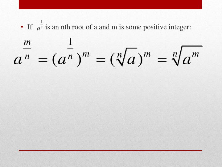 If       is an nth root of a and m is some positive integer: