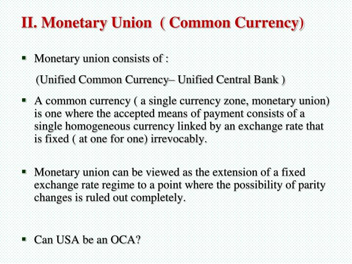 Monetary union consists of :