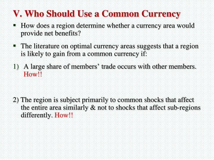 How does a region determine whether a currency area would provide net benefits?