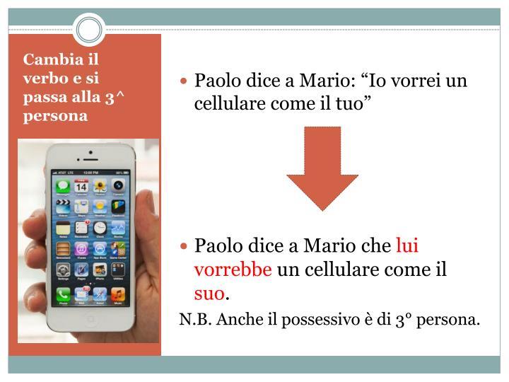 """Paolo dice a Mario: """"Io vorrei un cellulare come il tuo"""""""