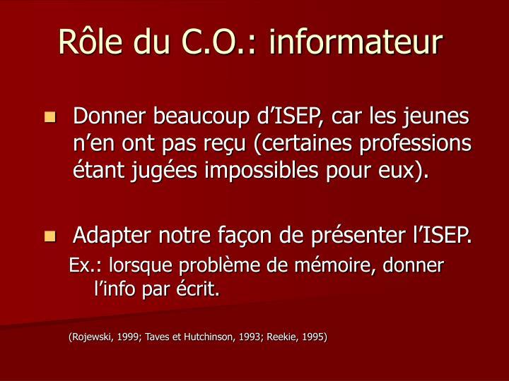 Rôle du C.O.: informateur