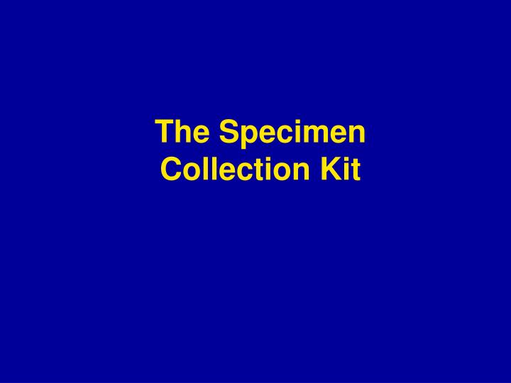 The specimen collection kit