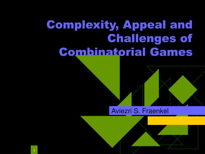 Complexity appeal and challenges of combinatorial games