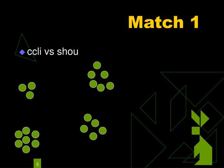 Match 1