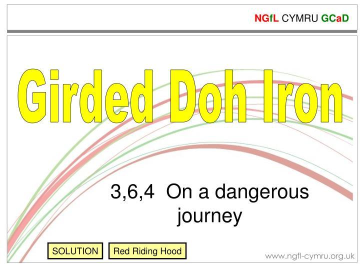 Girded Doh Iron