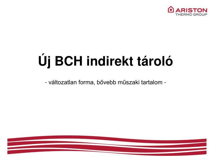 Új BCH indirekt tároló