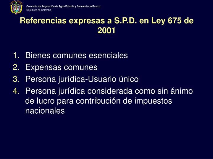 Referencias expresas a S.P.D. en Ley 675 de 2001