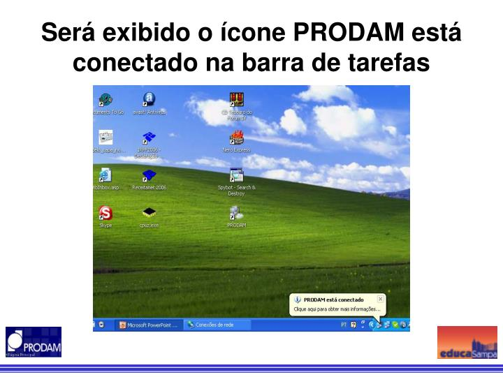 Será exibido o ícone PRODAM está conectado na barra de tarefas